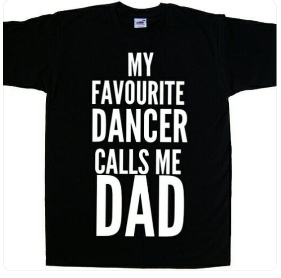 bf989a2e My Favourite Dancer Calls Me Dad T-shirt Dance Dad T-shirt - Stage ...
