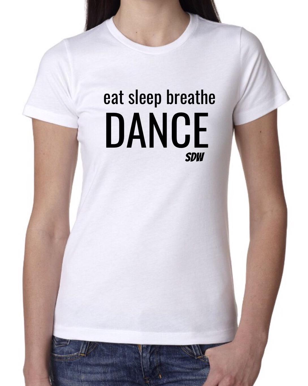 Eat sleep breathe dance t-shirt