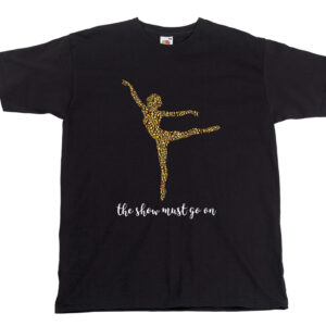 The Show Must Go On Dancer tee by Stage Dancewear